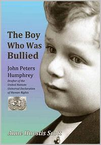 The Boy Who Was Bullied: John Peters Humphrey